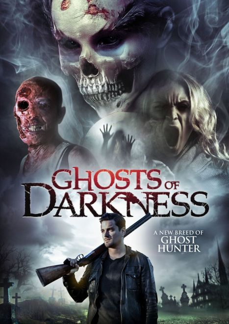 Ghosts of Darkness aka House of Ghosts – UK, 2017